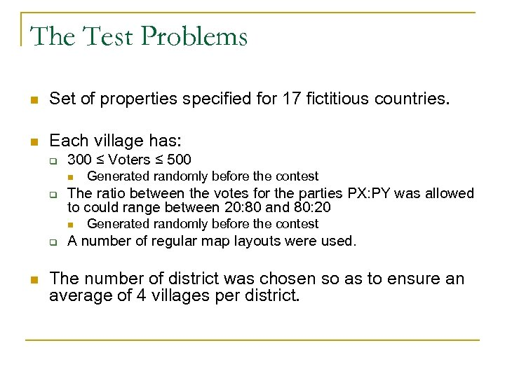 The Test Problems n Set of properties specified for 17 fictitious countries. n Each