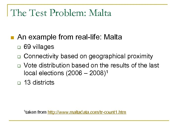 The Test Problem: Malta n An example from real-life: Malta q q 69 villages