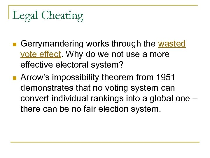 Legal Cheating n n Gerrymandering works through the wasted vote effect. Why do we