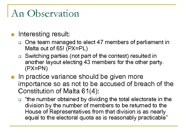 An Observation n Interesting result: q q n One team managed to elect 47