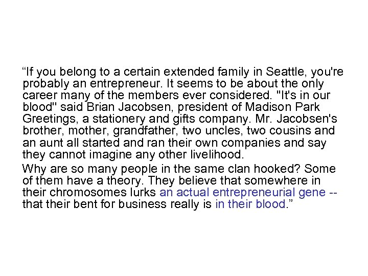 """If you belong to a certain extended family in Seattle, you're probably an entrepreneur."