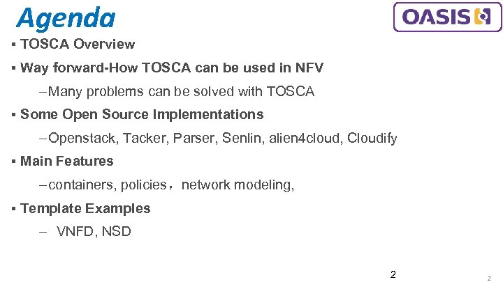 Agenda ▪ TOSCA Overview ▪ Way forward-How TOSCA can be used in NFV ‒
