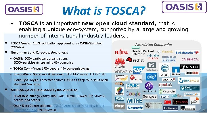 What is TOSCA? • TOSCA is an important new open cloud standard, that is