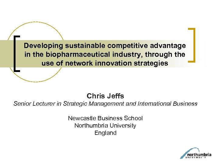 Developing sustainable competitive advantage in the biopharmaceutical industry, through the use of network innovation
