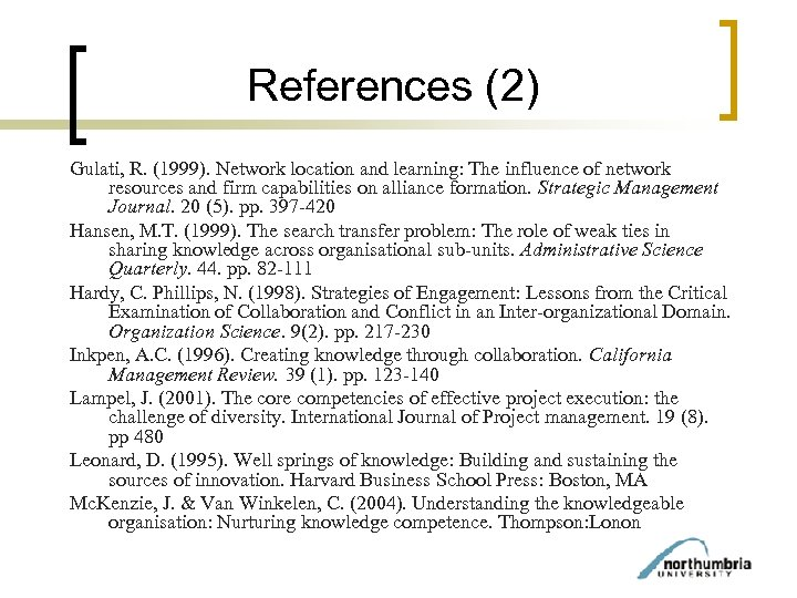 References (2) Gulati, R. (1999). Network location and learning: The influence of network resources