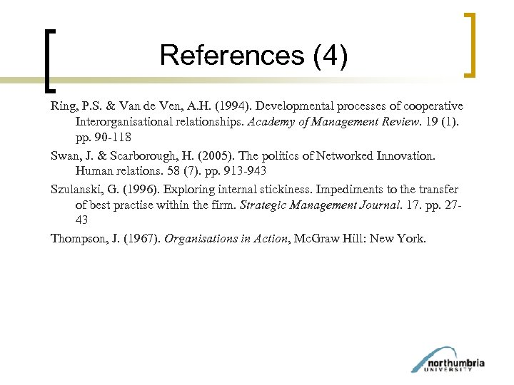 References (4) Ring, P. S. & Van de Ven, A. H. (1994). Developmental processes