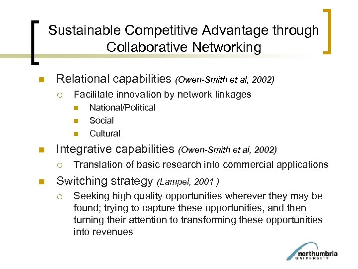 Sustainable Competitive Advantage through Collaborative Networking n Relational capabilities (Owen-Smith et al, 2002) ¡