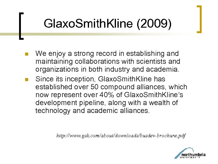 Glaxo. Smith. Kline (2009) n n We enjoy a strong record in establishing and