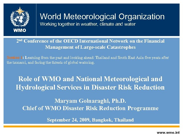 World Meteorological Organization Working together in weather, climate and water WMO 2 nd Conference