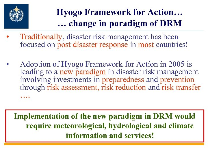 Hyogo Framework for Action… … change in paradigm of DRM • Traditionally, disaster risk