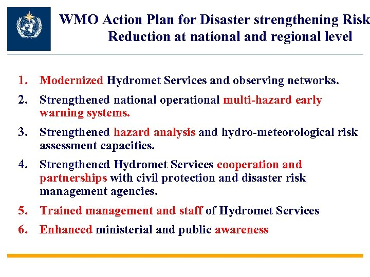 WMO Action Plan for Disaster strengthening Risk Reduction at national and regional level 1.