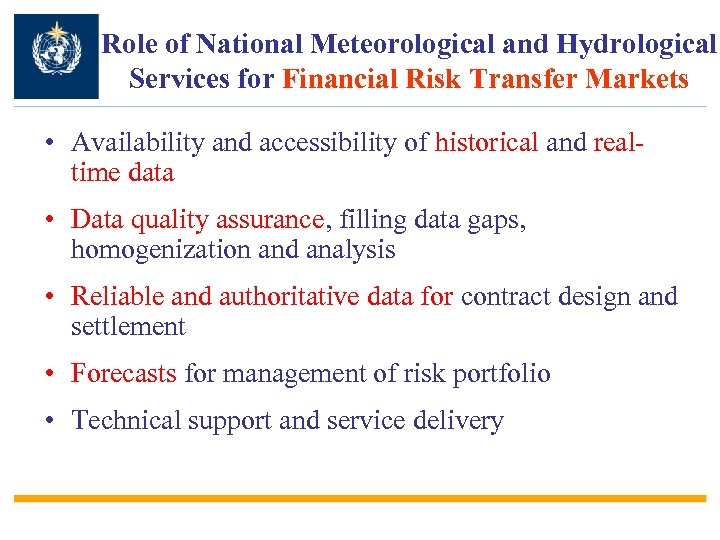 Role of National Meteorological and Hydrological Services for Financial Risk Transfer Markets • Availability