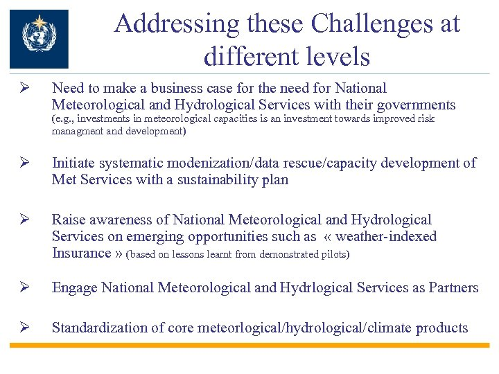 Addressing these Challenges at different levels Ø Need to make a business case for