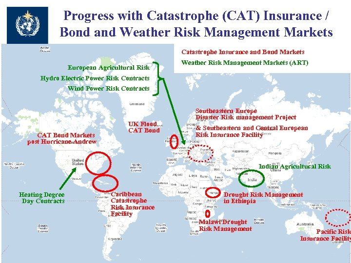 Progress with Catastrophe (CAT) Insurance / Bond and Weather Risk Management Markets Catastrophe Insurance