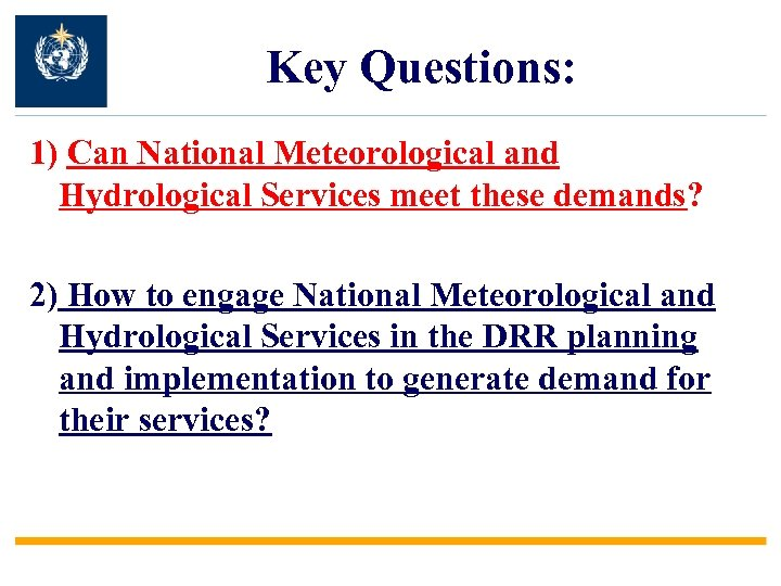 Key Questions: 1) Can National Meteorological and Hydrological Services meet these demands? 2) How