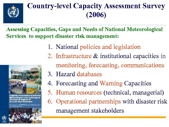 Country-level Capacity Assessment Survey (2006) Assessing Capacities, Gaps and Needs of National Meteorological Services