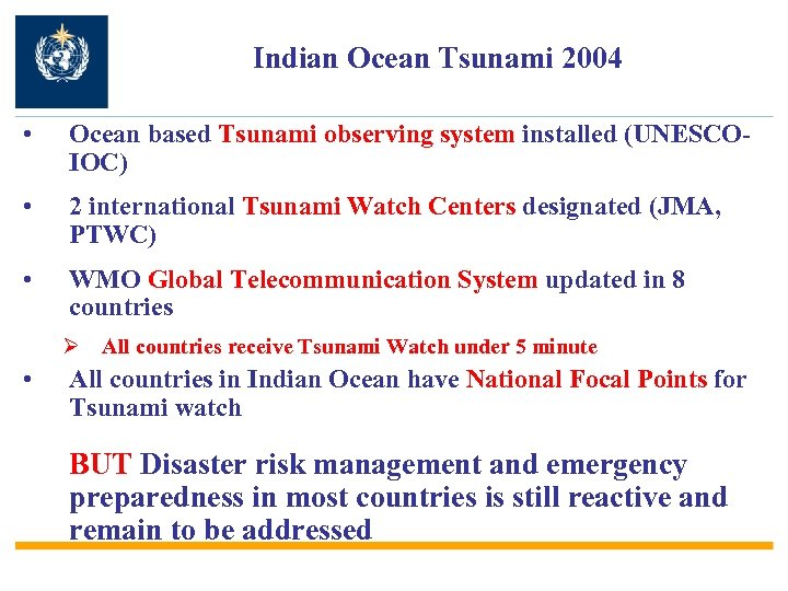 Indian Ocean Tsunami 2004 • Ocean based Tsunami observing system installed (UNESCOIOC) • 2