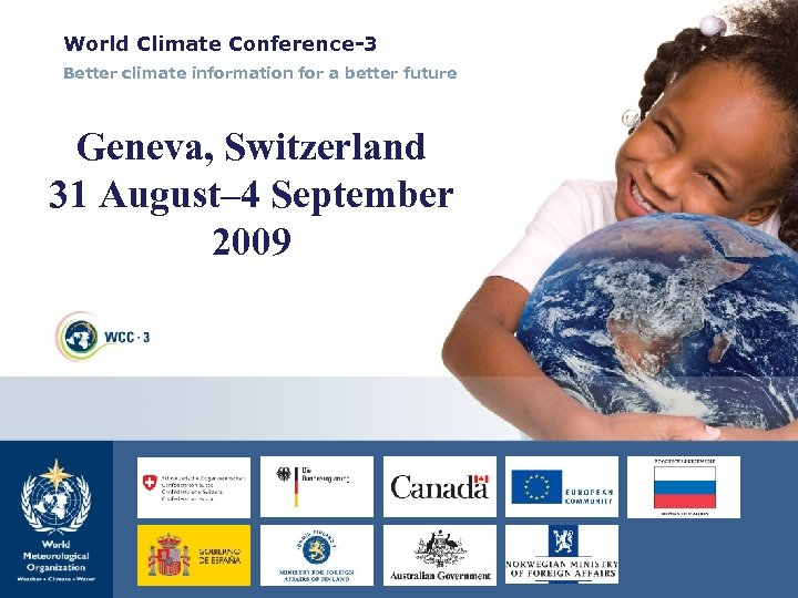 World Climate Conference-3 Better climate information for a better future Geneva, Switzerland 31 August–