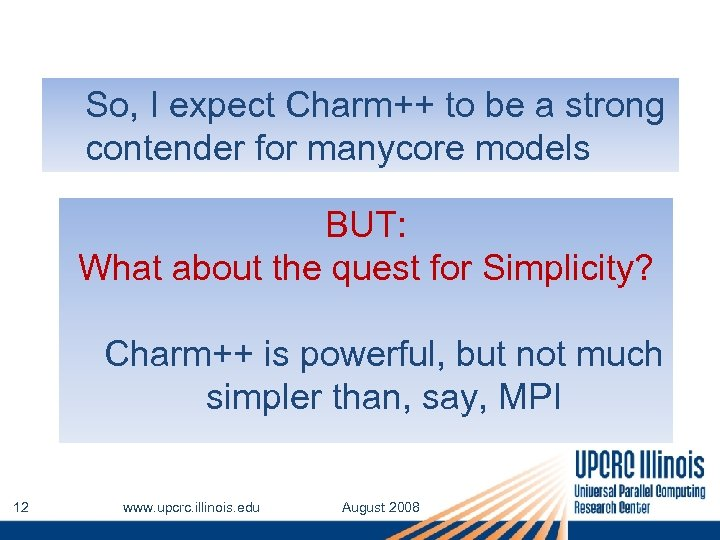 So, I expect Charm++ to be a strong contender for manycore models BUT: What