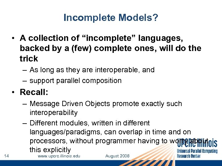 """Incomplete Models? • A collection of """"incomplete"""" languages, backed by a (few) complete ones,"""