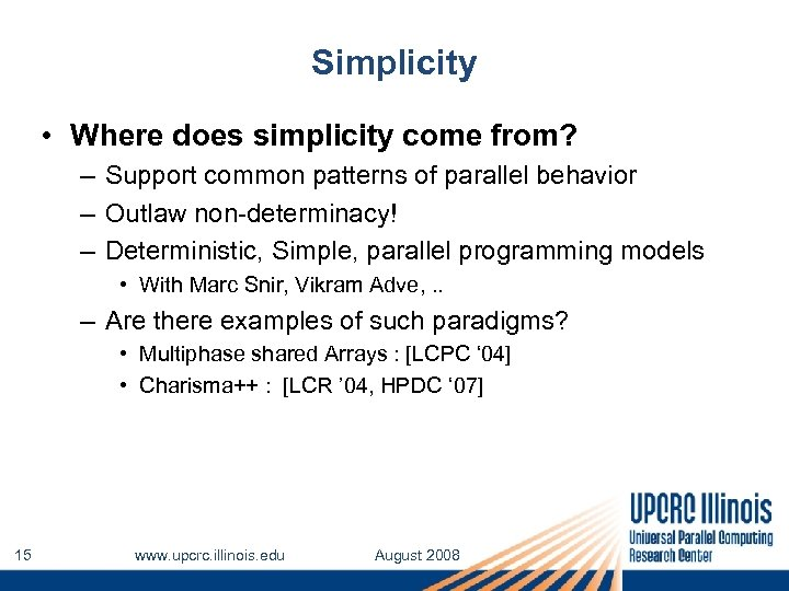 Simplicity • Where does simplicity come from? – Support common patterns of parallel behavior