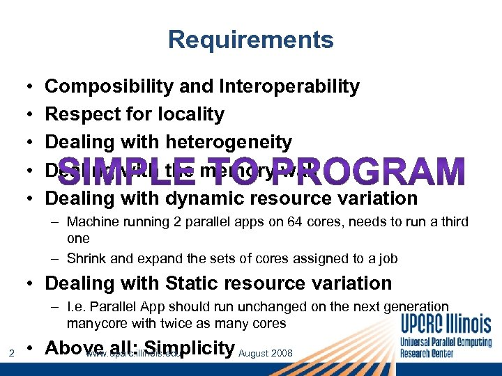 Requirements • • • Composibility and Interoperability Respect for locality Dealing with heterogeneity Dealing