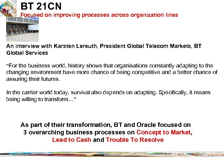 BT 21 CN Focused on improving processes across organization lines An interview with Karsten