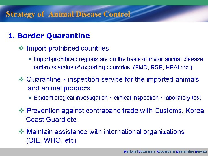 Strategy of Animal Disease Control 1. Border Quarantine v Import-prohibited countries § Import-prohibited regions