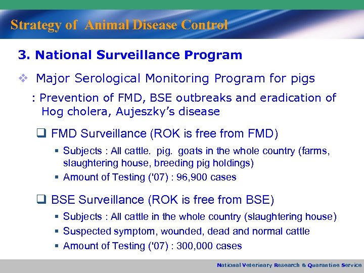Strategy of Animal Disease Control 3. National Surveillance Program v Major Serological Monitoring Program