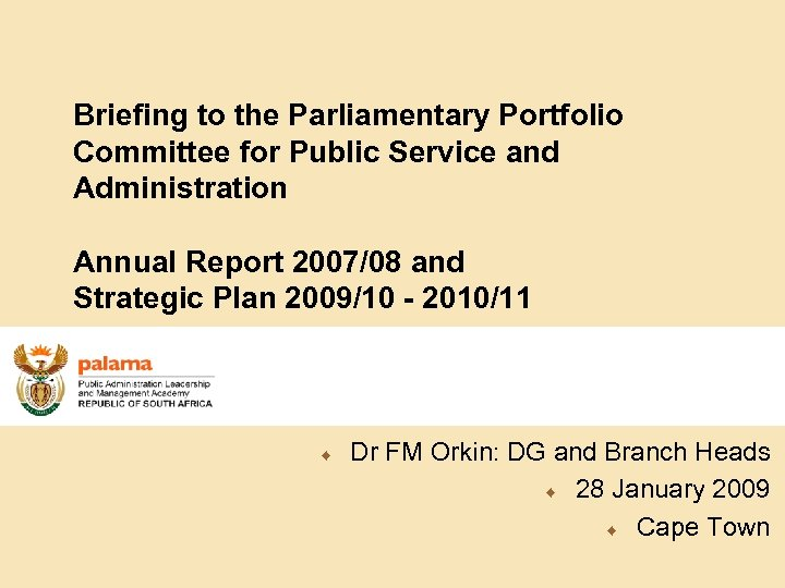 Briefing to the Parliamentary Portfolio Committee for Public Service and Administration Annual Report 2007/08