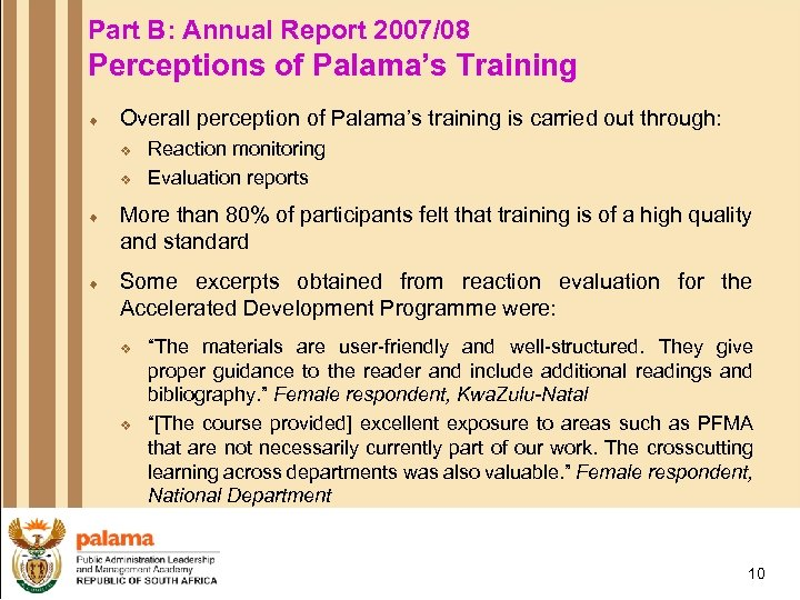 Part B: Annual Report 2007/08 Perceptions of Palama's Training ¨ Overall perception of Palama's