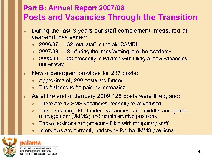 Part B: Annual Report 2007/08 Posts and Vacancies Through the Transition ¨ During the