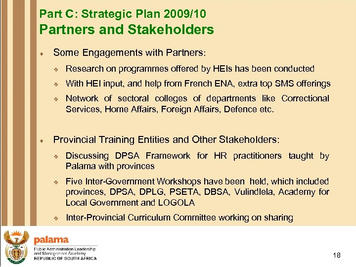 Part C: Strategic Plan 2009/10 Partners and Stakeholders ¨ Some Engagements with Partners: v