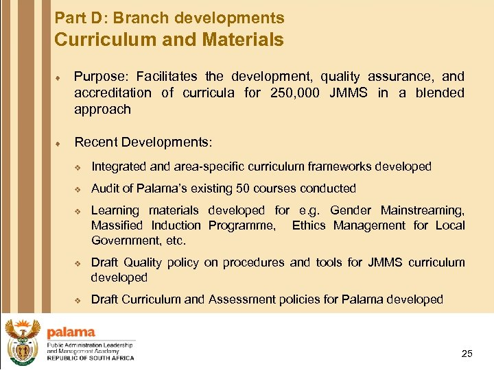 Part D: Branch developments Curriculum and Materials ¨ Purpose: Facilitates the development, quality assurance,