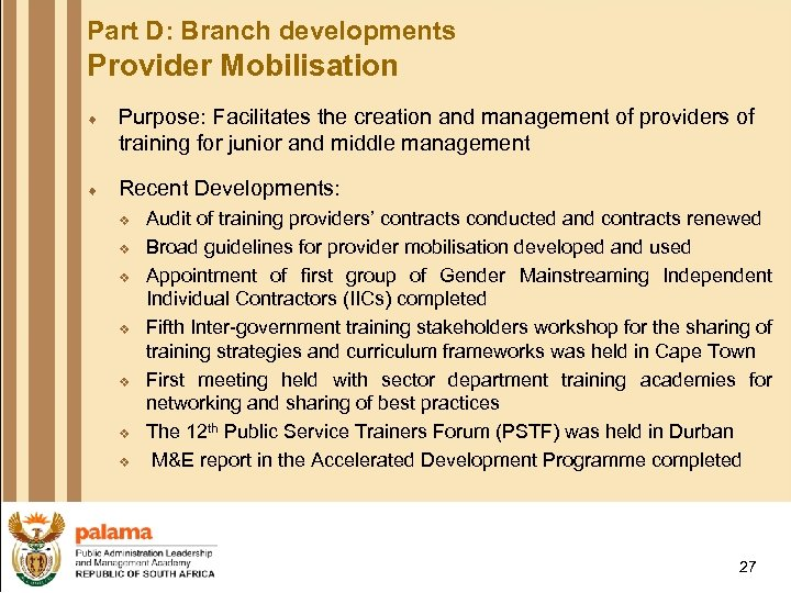 Part D: Branch developments Provider Mobilisation ¨ Purpose: Facilitates the creation and management of