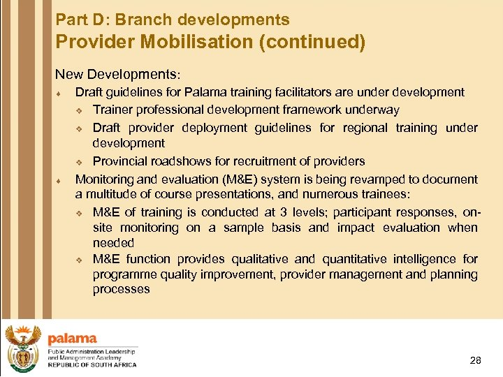 Part D: Branch developments Provider Mobilisation (continued) New Developments: ¨ ¨ Draft guidelines for