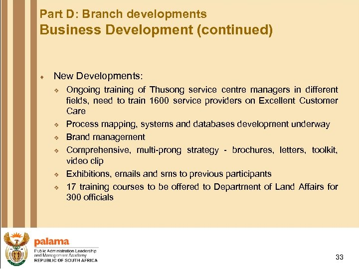 Part D: Branch developments Business Development (continued) ¨ New Developments: v v v Ongoing