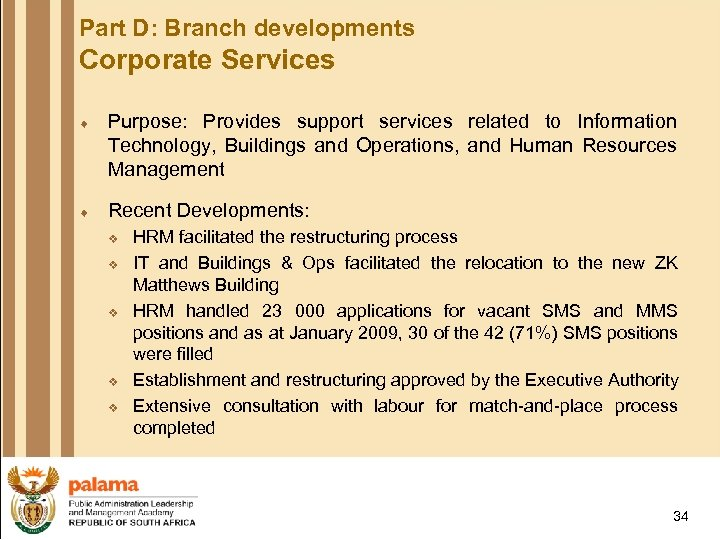 Part D: Branch developments Corporate Services ¨ Purpose: Provides support services related to Information