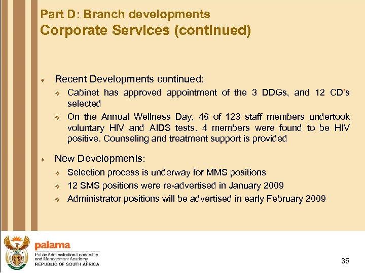 Part D: Branch developments Corporate Services (continued) ¨ Recent Developments continued: v v ¨