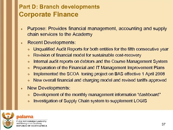 Part D: Branch developments Corporate Finance ¨ Purpose: Provides financial management, accounting and supply
