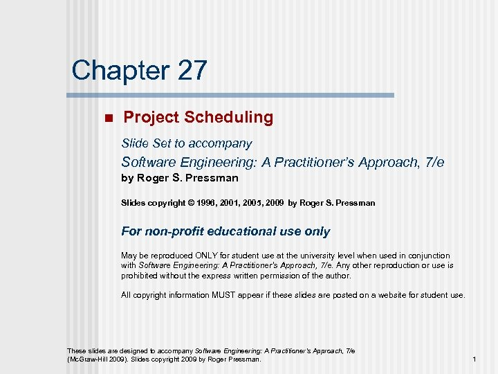 Chapter 27 n Project Scheduling Slide Set to accompany Software Engineering: A Practitioner's Approach,