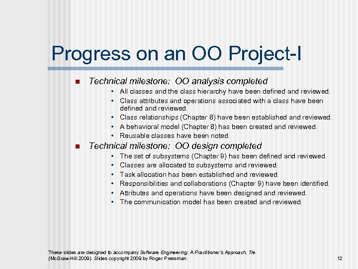 Progress on an OO Project-I n Technical milestone: OO analysis completed • All classes
