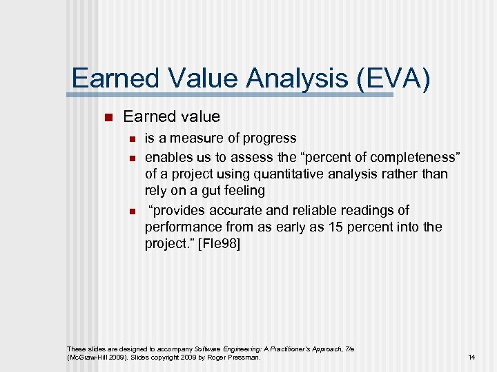 Earned Value Analysis (EVA) n Earned value n n n is a measure of