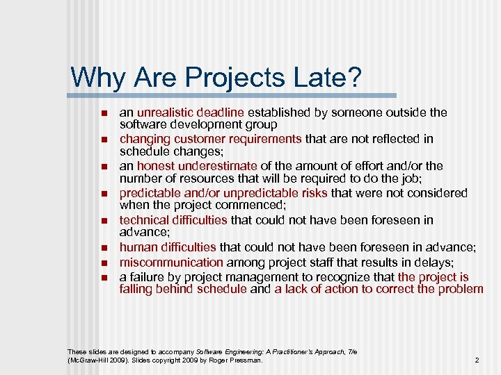 Why Are Projects Late? n n n n an unrealistic deadline established by someone