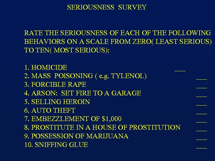 SERIOUSNESS SURVEY RATE THE SERIOUSNESS OF EACH OF THE FOLLOWING BEHAVIORS ON A SCALE