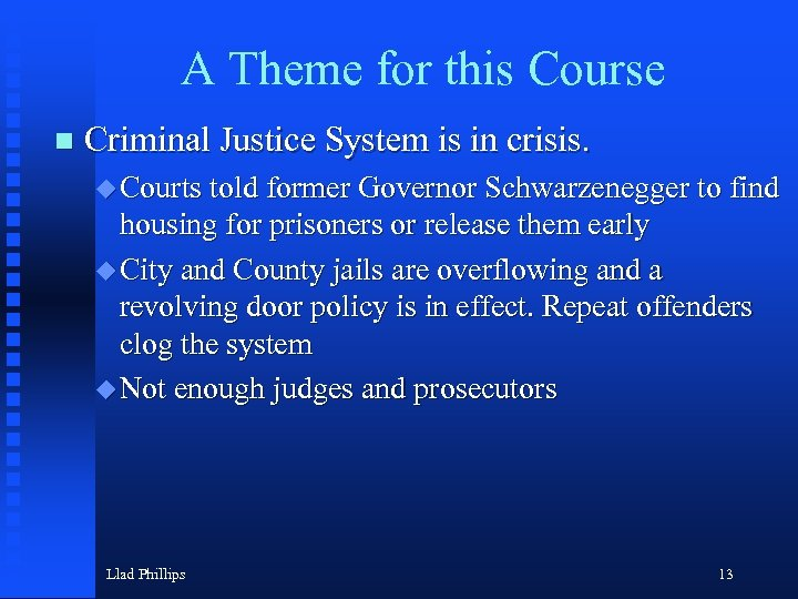 A Theme for this Course n Criminal Justice System is in crisis. u Courts