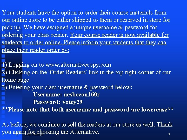Your students have the option to order their course materials from our online store