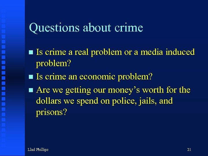 Questions about crime Is crime a real problem or a media induced problem? n
