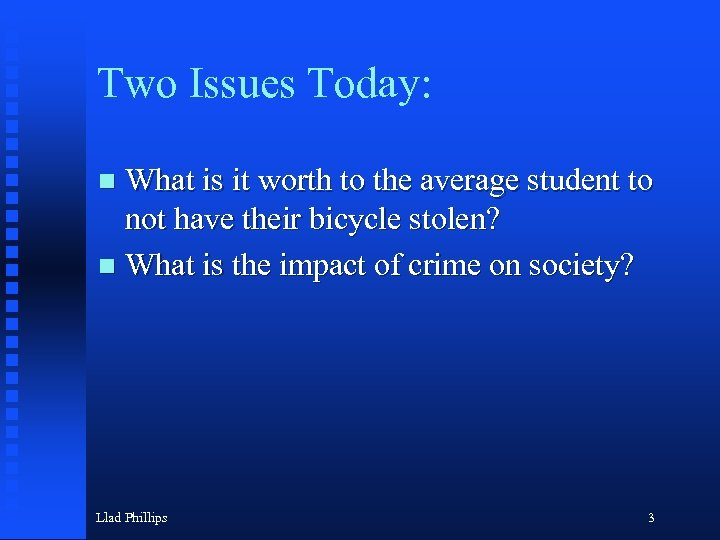 Two Issues Today: What is it worth to the average student to not have