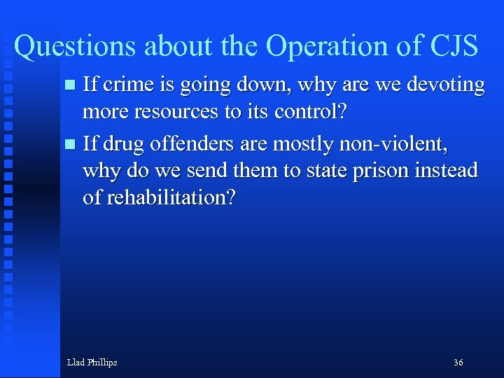 Questions about the Operation of CJS If crime is going down, why are we